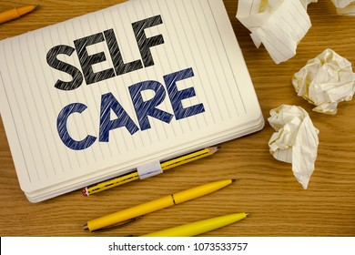 Writing note showing Self Care. Business photo showcasing Protection you give to yourself Individual control checking Concept For Information