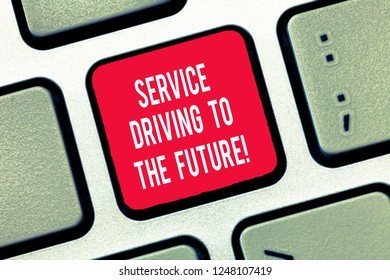 Writing note showing Service Driving To The Future. Business photo showcasing Modern technologies assistance services Keyboard Intention to create computer message keypad idea.