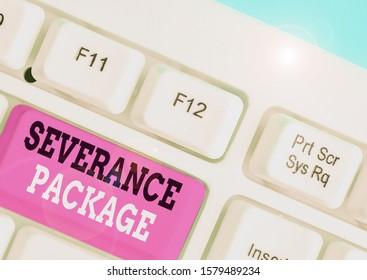 Writing note showing Severance Package. Business photo showcasing pay and benefits employees receive when leaving employment.