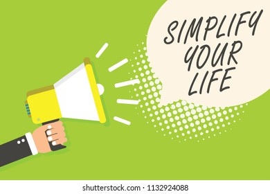 Writing note showing Simplify Your Life. Business photo showcasing Manage your day work Take the easy way Organize Speaker announcement alarming signal indication script symbol warning.