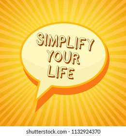 Writing note showing Simplify Your Life. Business photo showcasing Manage your day work Take the easy way Organize Reporting thinking ponder circle warning capital ideas symbol scripts.