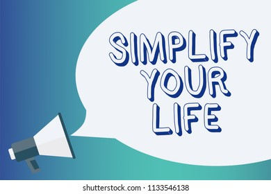 Writing note showing Simplify Your Life. Business photo showcasing Manage your day work Take the easy way Organize Announcement signalling indication warning speaker alarming scripts.