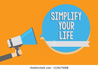 Writing note showing Simplify Your Life. Business photo showcasing Manage your day work Take the easy way Organize Alarming speaker signal warning announcement symbol script reporting.
