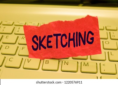 Writing note showing Sketching. Business photo showcasing Making a rough drawing of something Design plan Draft Idea
