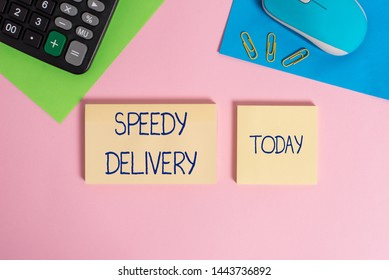 Writing note showing Speedy Delivery. Business photo showcasing provide products in fast way or same day shipping overseas Wire mouse portable calculator notepads paper sheets color background.