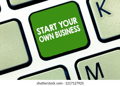 Writing note showing Start Your Own Business. Business photo showcasing Entrepreneurial Venture a Startup Enter into Trade
