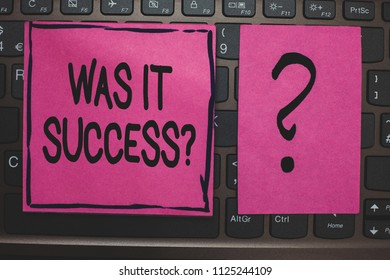 Writing note showing Was It Success Question. Business photo showcasing Happy feeling after achieving success in life Black laptop keyboard pink paper ask thought computer notebook netbook.