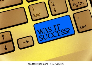 Writing note showing Was It Success Question. Business photo showcasing Happy feeling after achieving success in life Keyboard brown key yellow laptop computer keypad notebook netbook.