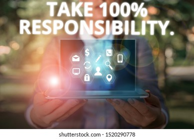 Writing note showing Take 100 Percent Responsibility. Business photo showcasing be responsible for list of things objects to do.