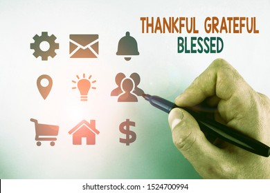 Writing note showing Thankful Grateful Blessed. Business photo showcasing Appreciation gratitude good mood attitude Male designing layout presentation concept for business promotion.
