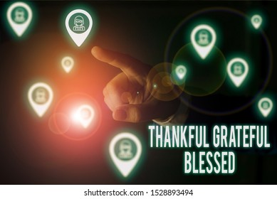 Writing note showing Thankful Grateful Blessed. Business photo showcasing Appreciation gratitude good mood attitude Male wear formal work suit presenting presentation smart device.