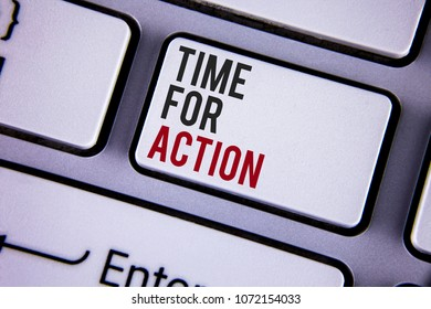 Writing note showing  Time For Action. Business photo showcasing Do something now for a particular purpose Act in this moment written white keyboard key with copy space. Top view.