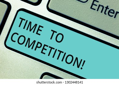 Writing note showing Time To Competition. Business photo showcasing resource and firm that make better use of minutes Keyboard key Intention to create computer message pressing keypad idea.
