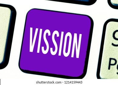 Writing note showing Vission. Business photo showcasing Being able to see Objective Inspiration Planning for future