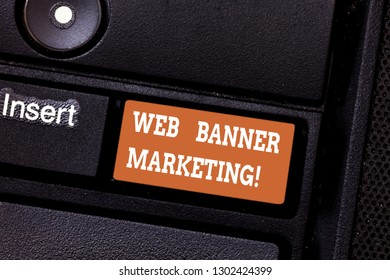 Writing note showing Web Banner Marketing. Business photo showcasing entails to embed an advertisement in a web page Keyboard key Intention to create computer message pressing keypad idea.