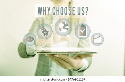 Writing note showing Why Choose Us Question. Business photo showcasing list of advantages and disadvantages to select product service.