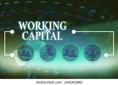 Writing note showing Working Capital. Business photo showcasing money available to a company for day to day operations.