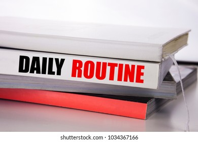 Writing text showing Daily Routine. Business concept for Habitual Lifestyle written on the book the white background.