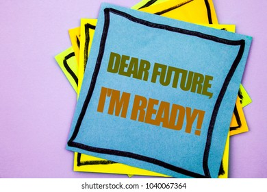 Writing text showing  Dear Future, I Am Ready. Business photo showcasing Inspirational Motivational Plan Achievement Confidence written sticky note paper the pink background.