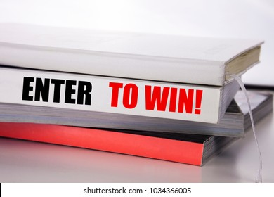 Writing text showing Enter to Win. Business concept for Winning in Competition written on the book the white background.