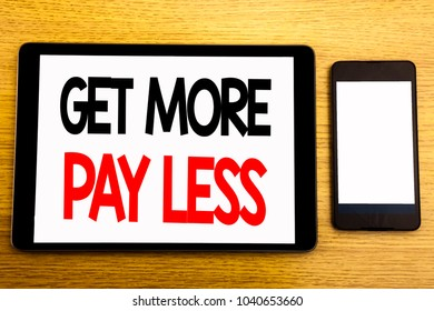 Writing text showing Get More Pay Less. Business concept for Budget Slogan Concept Written on tablet, wooden background with sticky note and pen