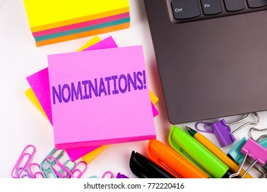 Writing text showing Nominations made in the office with surroundings such as laptop, marker, pen. Business concept for Election Nominate Nomination Workshop white background copy space