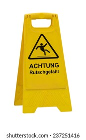 Yellow Achtung Rutschgefahr (German Caution slippery wet floor) sign isolated on white background