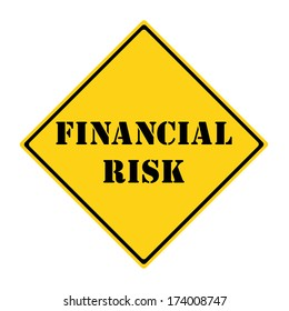 A yellow and black diamond shaped road sign with the words FINANCIAL RISK making a great concept.