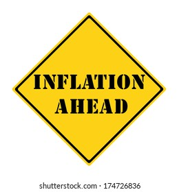 A yellow and black diamond shaped road sign with the words INFLATION AHEAD making a great concept.