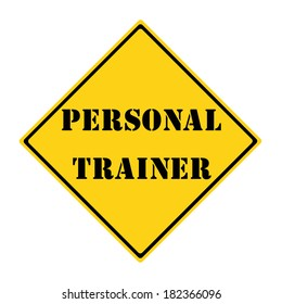 A yellow and black diamond shaped road sign with the words PERSONAL TRAINER making a great concept.