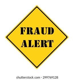 A yellow and black diamond shaped road sign with the words FRAUD ALERT making a great concept.