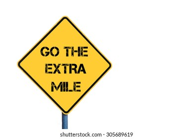 Yellow roadsign with Go The Extra Mile message isolated on white background