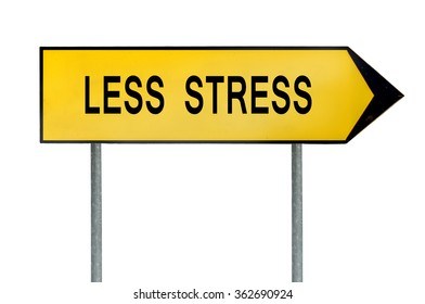 Yellow street concept less stress sign