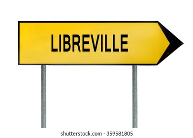 Yellow street concept sign Libreville isolated on white