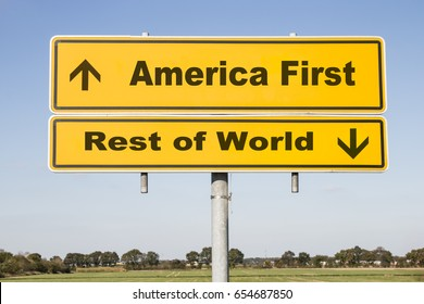 yellow traffic and direction sign with two arrows showing up and down and the words America first and Rest of world. Concept concerning politics of US President Donald Trump