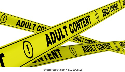 "Yellow warning tapes with inscription ""ADULT CONTENT"". Isolated"
