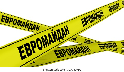 "Yellow warning tapes with inscription ""EUROMAIDAN"" (Russian language). Isolated"