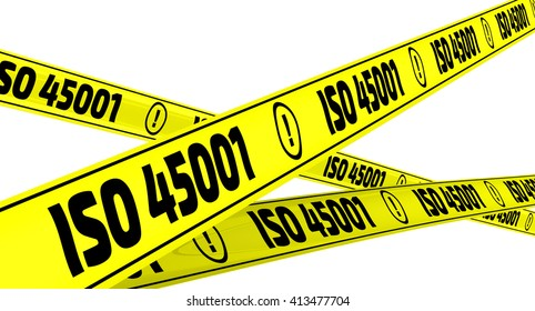 "Yellow warning tapes with inscription ""ISO 45001"" (ISO 45001 is an International Standard that specifies requirements for an occupational health and safety management system).Isolated. 3D Illustration"