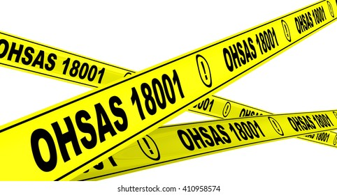 "Yellow warning tapes with inscription ""OHSAS 18001:2007"" (OHSAS - Occupational Health and Safety Management Systems Requirements). Isolated. 3D Illustration"