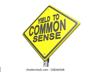 """A yield road sign with """"Yield to Common Sense"""" on a white background."""