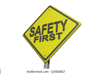 """A yield road sign with """"Safety First""""on a white Background."""