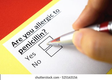 Are you allergic to penicillin? Yes