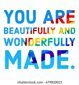 You are beautifully and wonderfully made typography design on white background.