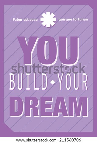 You Build Your Dream Motivational Violet Stock Photo Edit Now