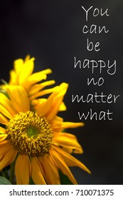 YOU CAN BE HAPPY NO MATTER WHAT - motivation quotes