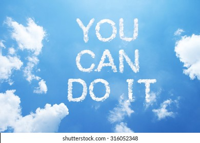 """""""you can do it"""" clouds word on sky."""