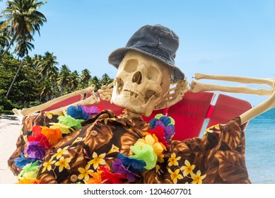 You Can Relax When You Are Dead.  A skeleton on vacations.