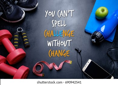 You can't spell CHALLENGE without CHANGE. Fitness motivational quotes.