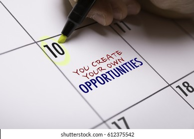 You Create Your Own Opportunities