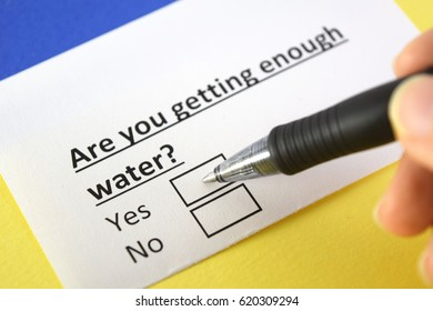 Are you getting enough water? Yes